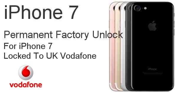 how to get my iphone 7 unlocked frm vodafone