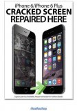 Phone Repair Poster A2 (LARGE) - iPhone 6 6Plus Cracked Screen Repaired Here