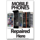 Phone Repair Poster A2 (LARGE) - Mobile Phones Repaired Here Showing 6 Phones